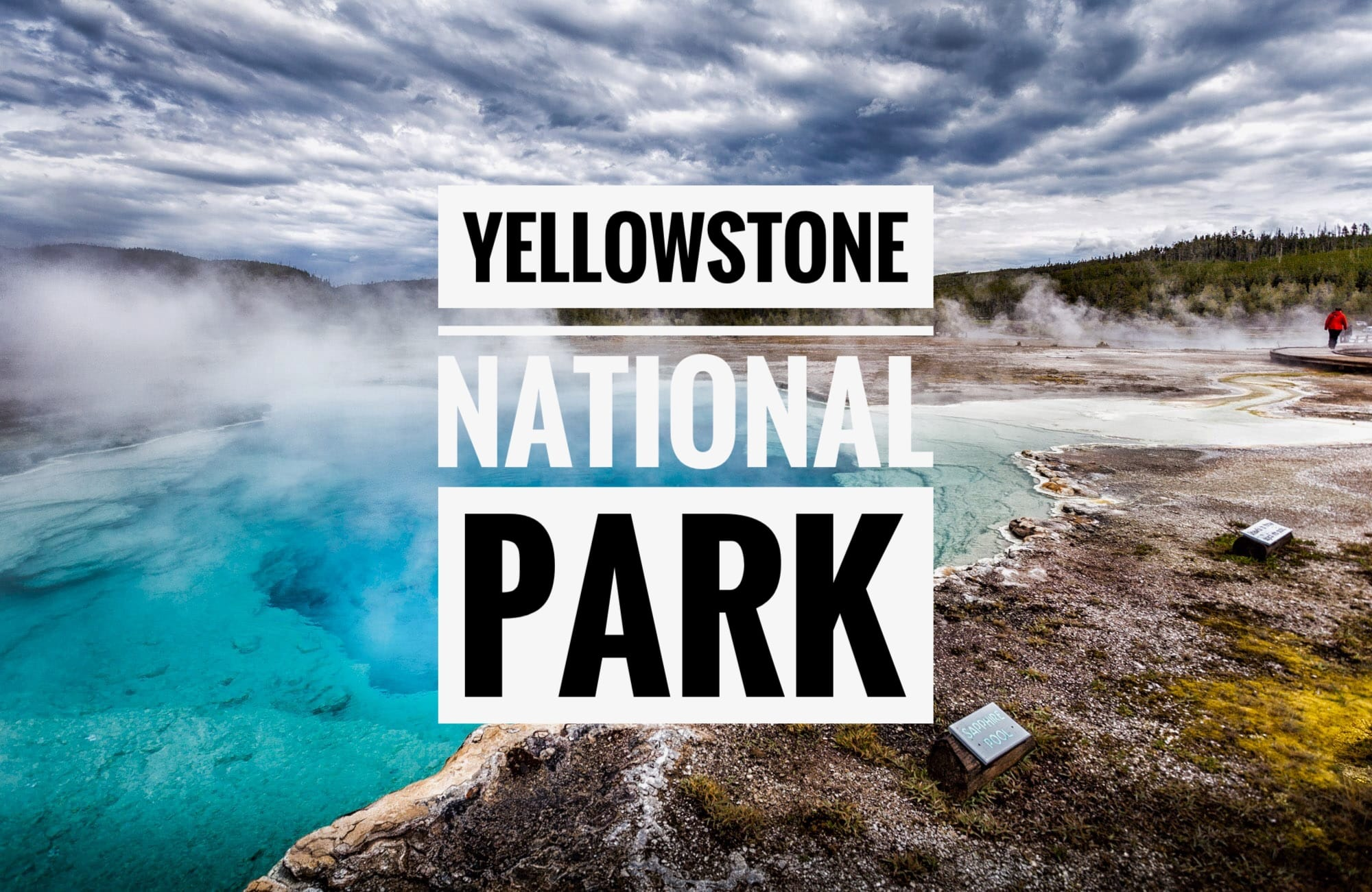Yellowstone National Park – Der älteste der Welt