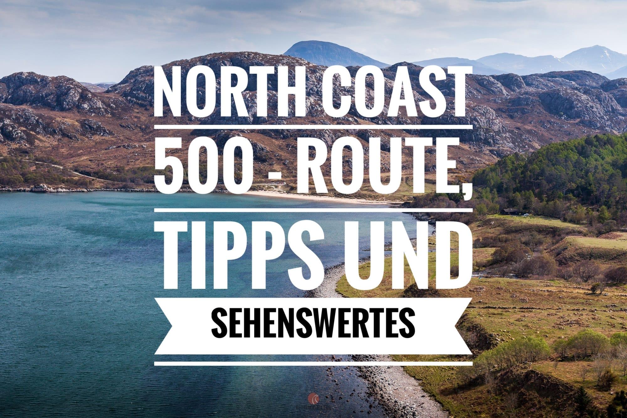 North Coast 500 – Route und Sehenswertes an Schottlands Traumstraße