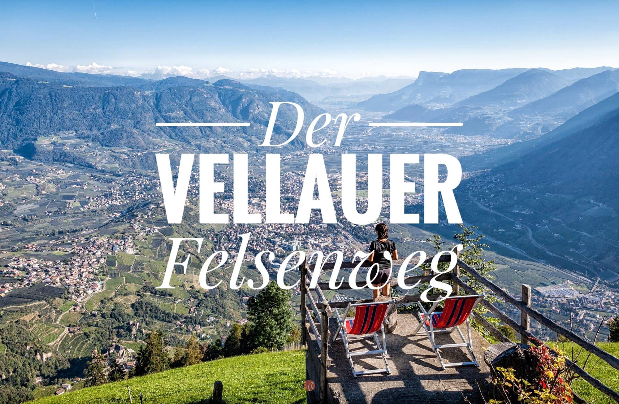 Vellauer Felsenweg – Wanderung Meran und Umgebung