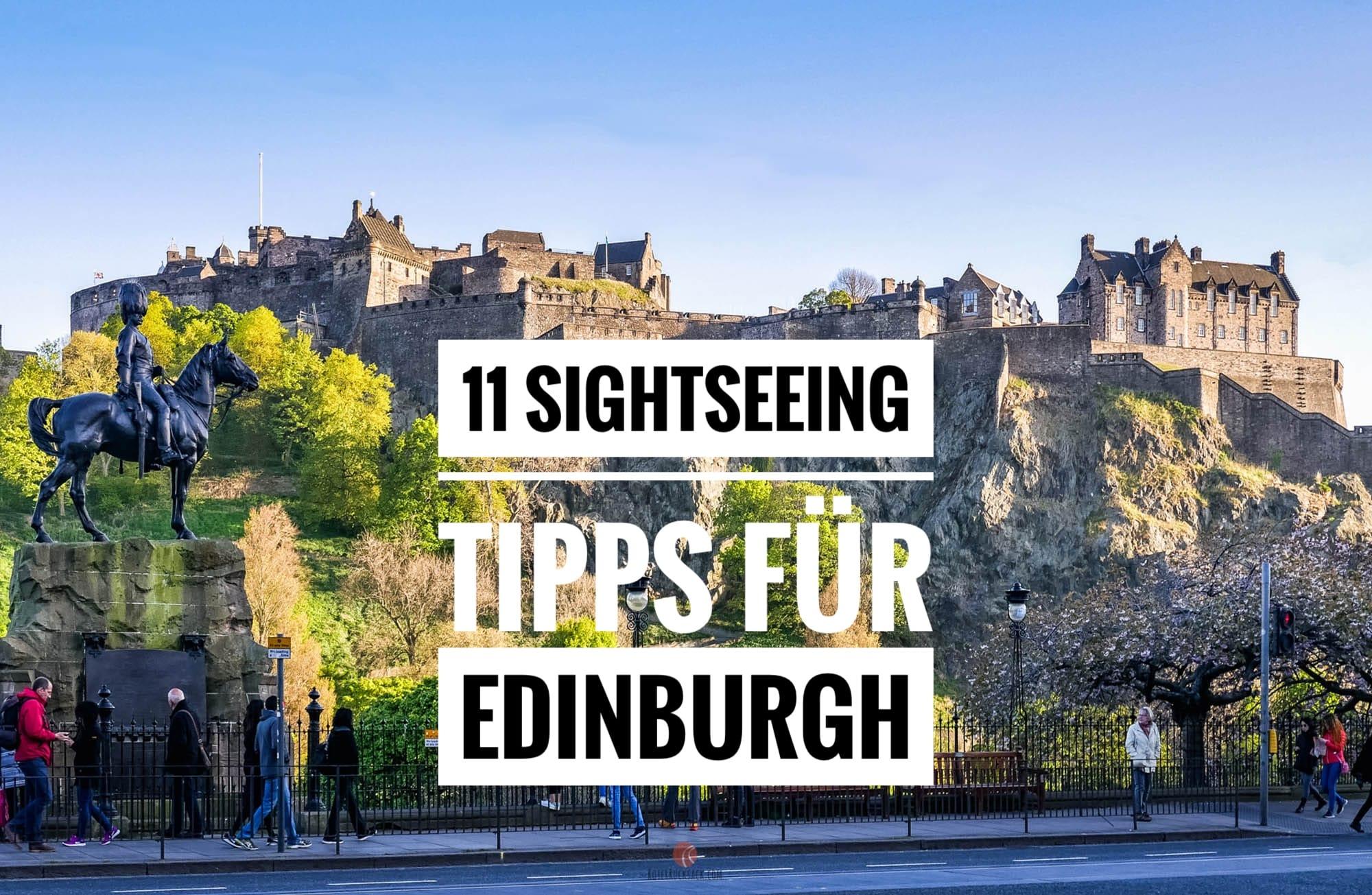 Edinburgh – Sehenswürdigkeiten und Tipps für Schottlands Hauptstadt