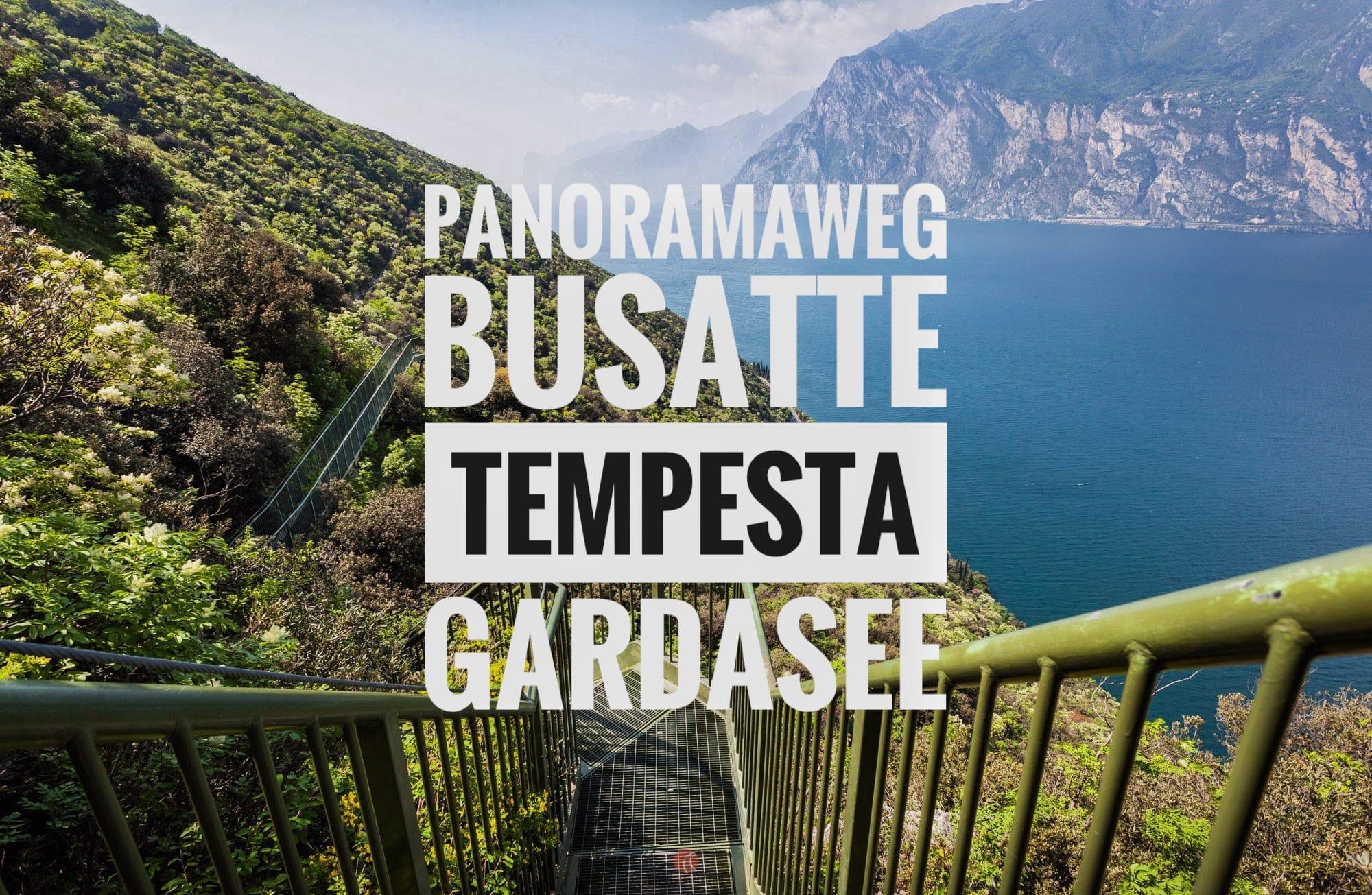 Panoramaweg Busatte Tempesta – Wandern am Gardasee