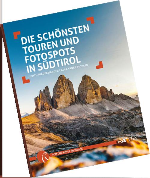 Die schönsten Touren und Fotospots in Südtirol - Das Roter Rucksack Wanderbuch