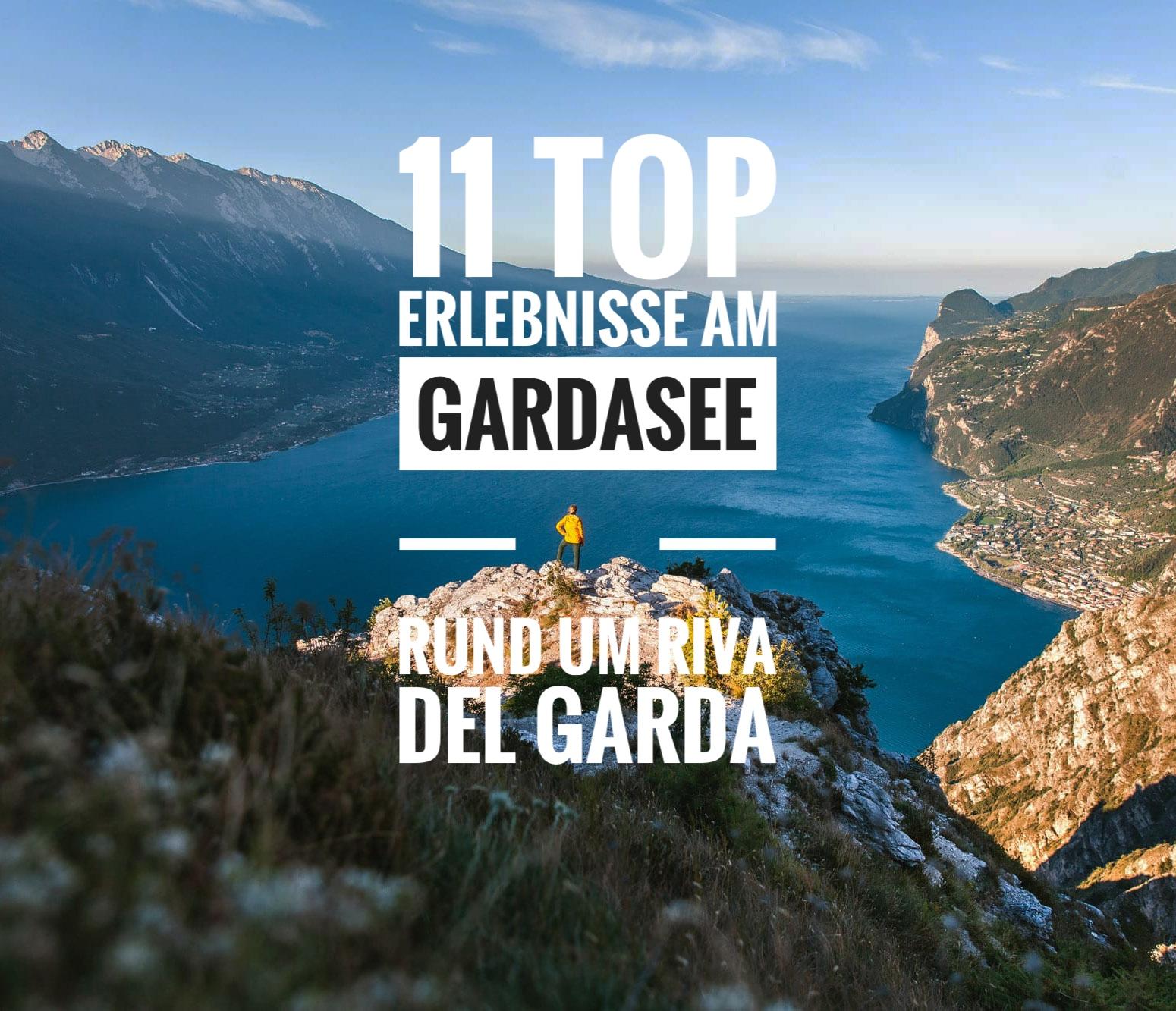 11 Top Erlebnisse am Gardasee – Rund um Riva del Garda